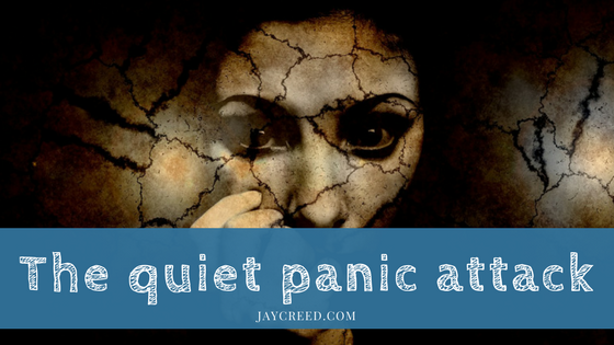 The quiet panic attack