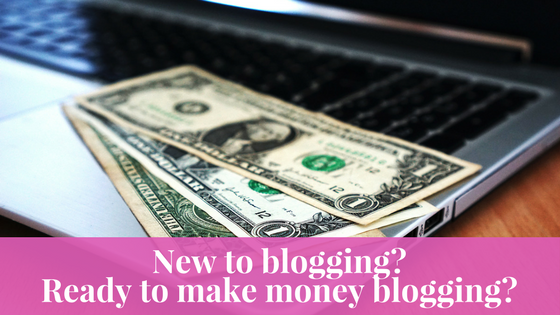 New to blogging? Ready to make money blogging?