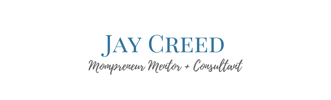 Jay Creed - Mompreneur Mentor + Consultant