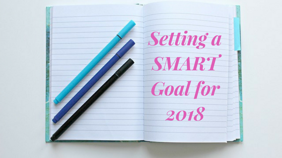 Setting a SMART Goal for 2018