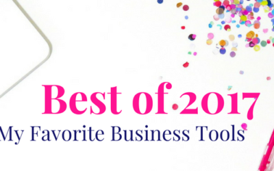 Best of 2017 | My Favorite Business Tools