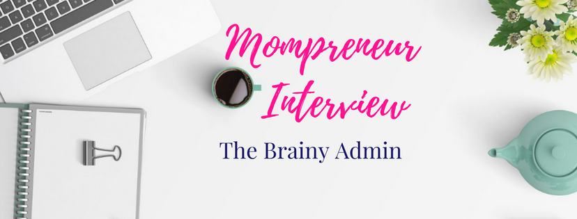 Mompreneur Interview: The Brainy Admin