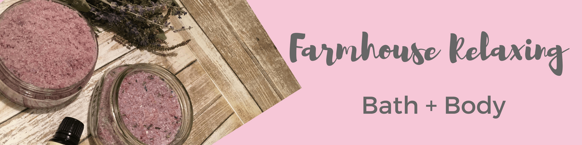 Farmhouse Relaxing Bath + Body