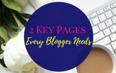 2 Key Pages Every Blogger Needs