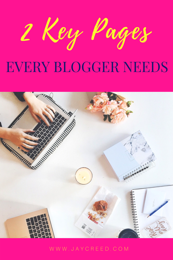 2 key pages every blogger needs - Are you a new blogger wondering what pages you need to have on your new site?