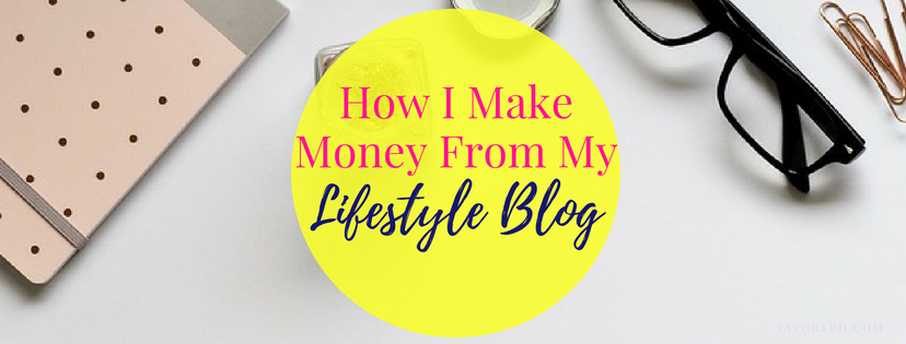 How I Make Money From My Lifestyle Blog