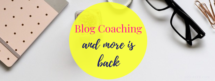 Blog Coaching is back! Stay tune for the re-launch of the beginners blog coaching mini-course.