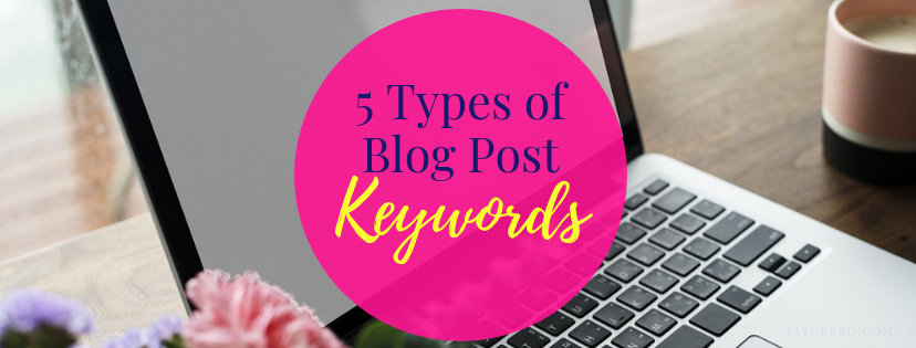 5 Types of Blog Post Keywords