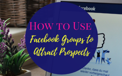 How to Use Facebook Groups to Attract Prospects