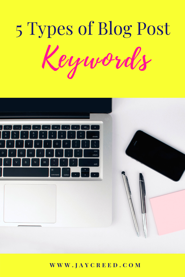 5 different types of keywords to remember when writing your blog.