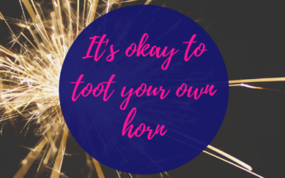 It's okay to toot your own horn