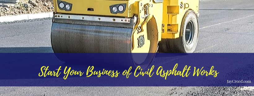 Start Your Business of Civil Asphalt Works and Earn Handsome Money