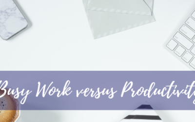 Busy Work Versus Productivity