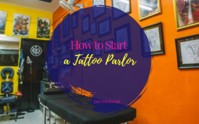 How To Start a Tattoo Parlor
