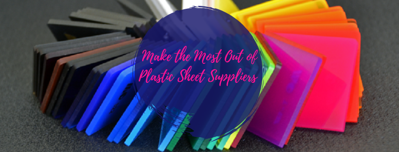 Make the Most Out of Plastic Sheet Suppliers