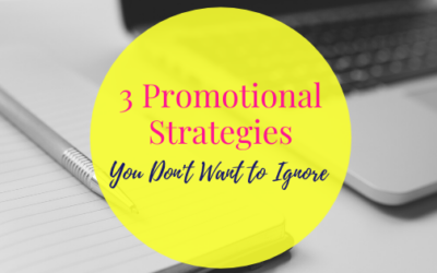 3 Promotional Strategies You Don't Want to Ignore