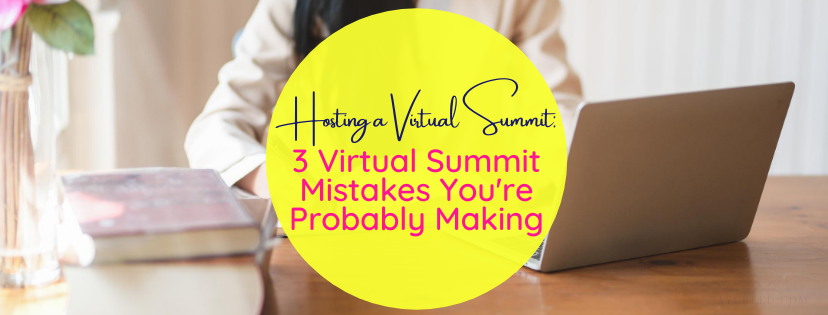 3 Virtual Summit Mistakes You're Probably Making
