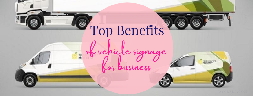 Top benefits of Vehicle Signage for Business